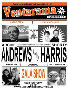 Ventarama is the United Kingdom's one day Ventriloquist Convention.