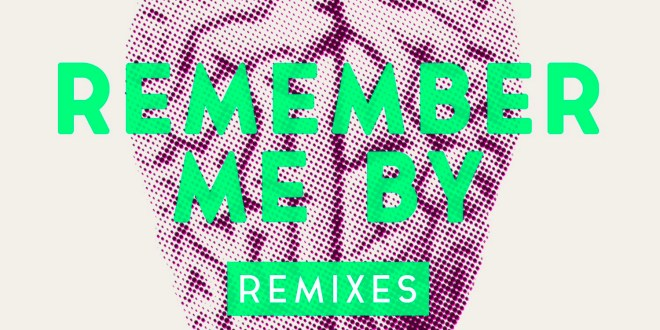 Remember Me by Remixes