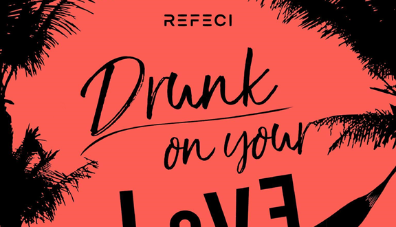 "DISCO:WAX'S NEWEST STAR REFECI RELEASES SINGLE ""DRUNK ON YOUR LOVE"" ile ilgili görsel sonucu"