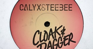 Calyx & Teebee Move Under Guise Of 'Cloak & Dagger'