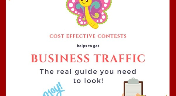 Guide to get business traffic from cost effective contests