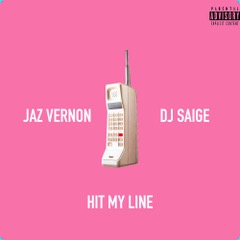 "DJ Saige and Jaz Vernon Team Up In ""Hit My Line"""