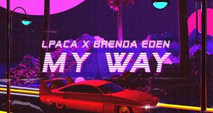 "LPACA & Brenda Eden Return With ""My Way"""