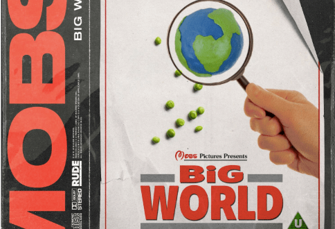 "MOBS REVEAL BRAND NEW SINGLE ""BIG WORLD"""