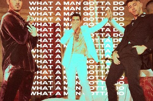"JONAS BROTHERS RELEASE NEW SINGLE ""WHAT A MAN GOTTA DO"""