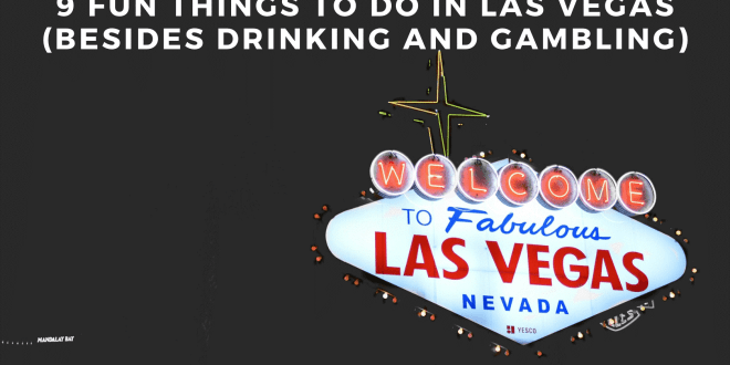 9 Fun Things to Do in Las Vegas [Besides Go to Casinos]