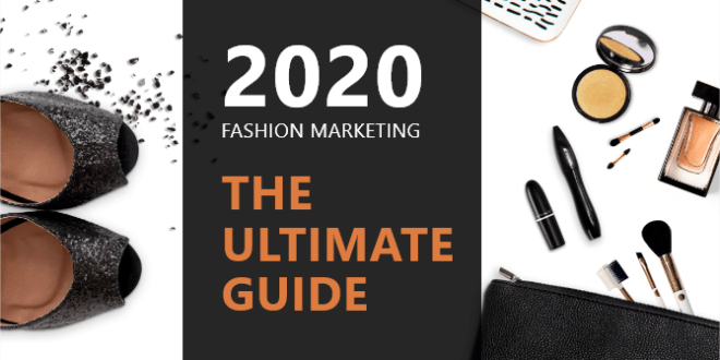 Exciting Approach to Marketing a Fashion Brand in 2020.