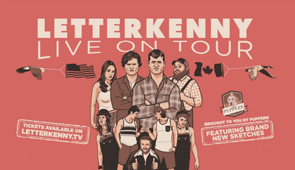 LETTERKENNY LIVE! FIRST-EVER U.S. TOUR FEATURING NINE CAST MEMBERS FROM THE HIT COMEDY