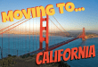 Do you thinking Moving to California?