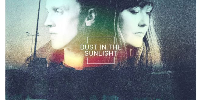 Dust In The Sunlight release video for 'Strangest Places' and announce debut eponymous EP