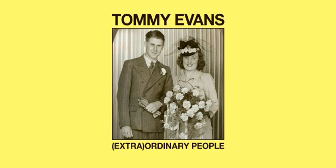"""Tommy Evans Releases New Single """"(Extra) Ordinary People"""""""