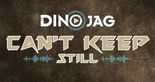 SINGLE REVIEW: Can't Keep Still by DINO JAG