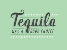 Tequila foi uma boa escolha