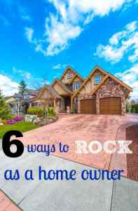 How to ROCK at being a homeowner (without losing your mind)