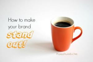 Making your Brand Stand Out