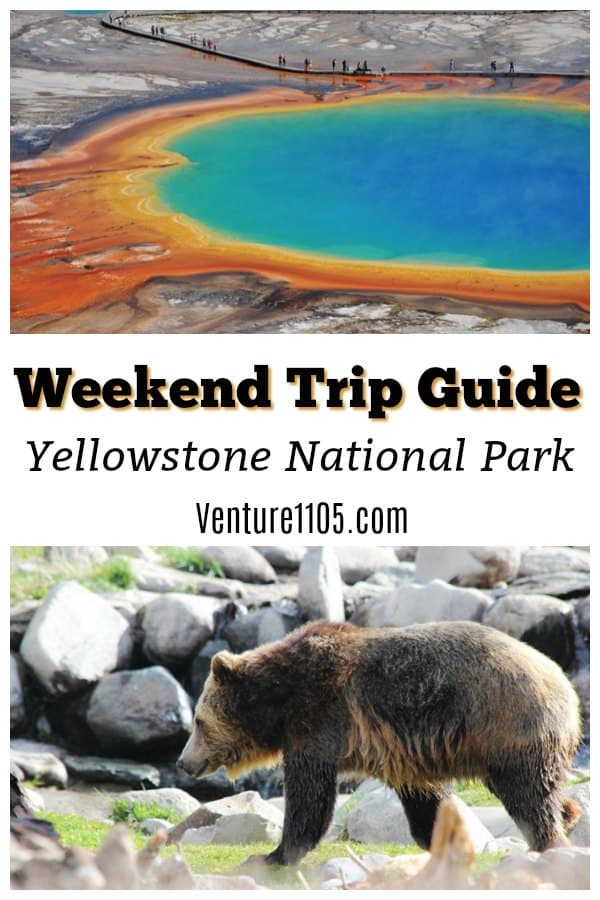 Yellowstone National Park Weekend Roadtrip Guide