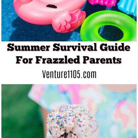 Summer Survival Guide For Frazzled Parents