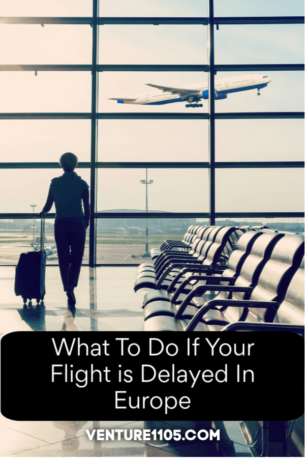What to do if your flight is delayed in Europe.