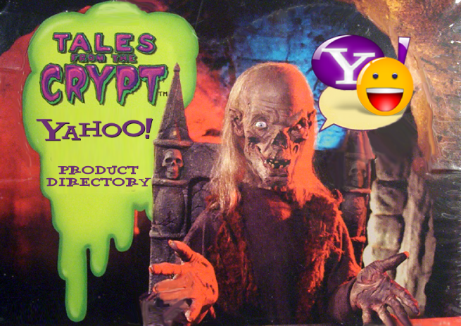 Yahoo, Tales from the Crypt