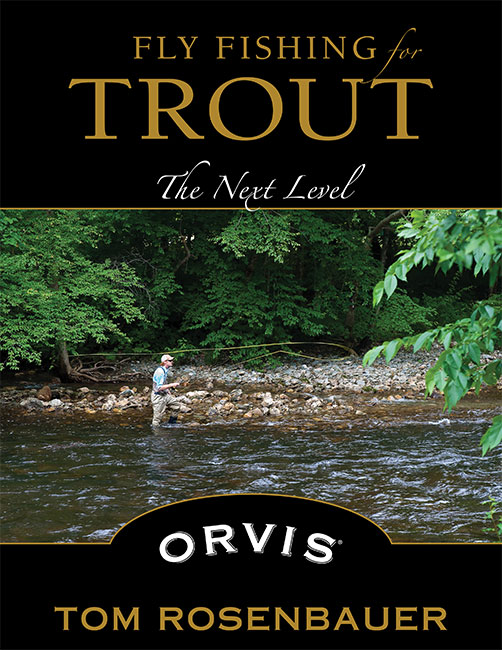 Fly Fishing for Trout – The Next Level by Tom Rosenbauer.jpg