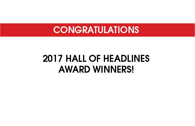 Congratulations 2017 Hall of Headlines award winners!