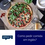 Como pedir comida em inglês?