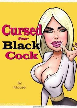 Cursed for Black Cock – Moose