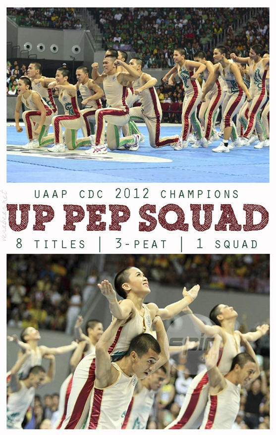 UP PEP SQUAD UAAP CHEERDANCE CHAMPS 2012 Collage by Verabear | Image credits: InterAKTV/Roy Afable and Spin.Ph/Jerome Ascano