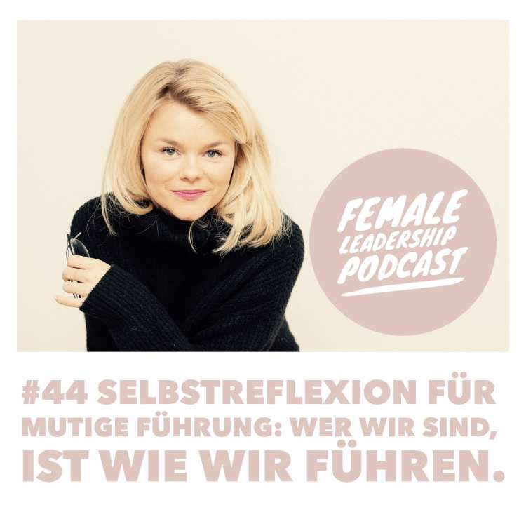 #44-Selbstreflexion-Female-Leadership-Podcast-Vera-Strauch.jpg
