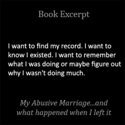 I want to find my record. I want to know I existed. I want to remember what I was doing or maybe figure out why I wasn't doing much.