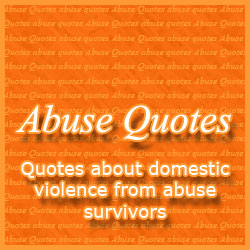 Domestic Violence Survivor Quotes Custom Abuse Quotes From Survivors Of Domestic Violence & Abuse