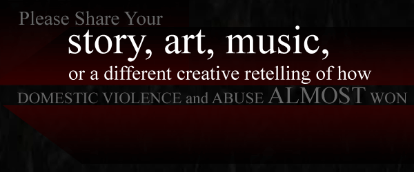 Share Your Stories of Abuse Thru Writing, Art, Music & More