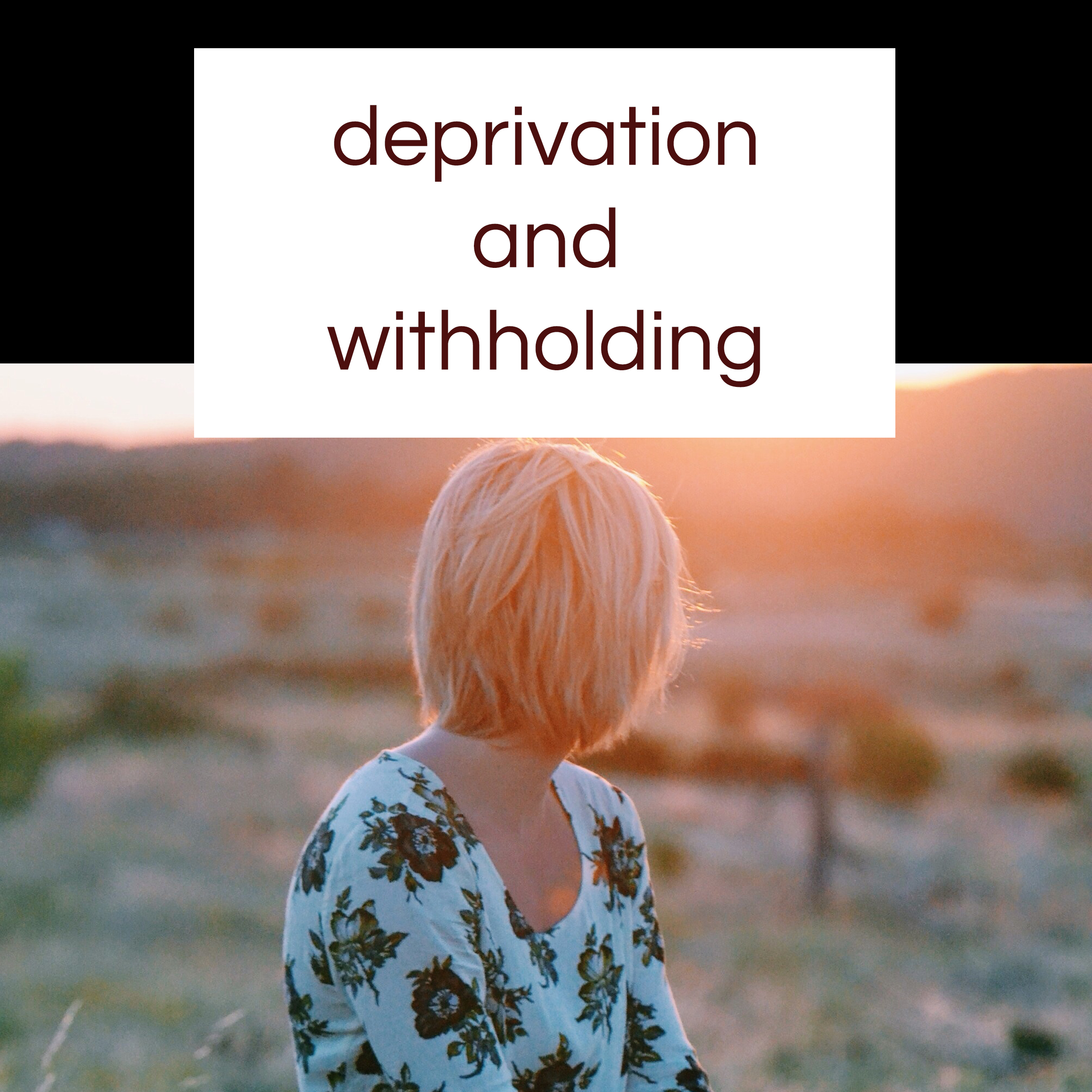 Withholding in a Relationship (Deprivation) | Verbal Abuse