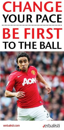 Manchester United soccer school, Change your pace, Verbalisti
