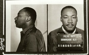 Dr. King arrested in 1963 for civil disobedience in Birmingham, AL.