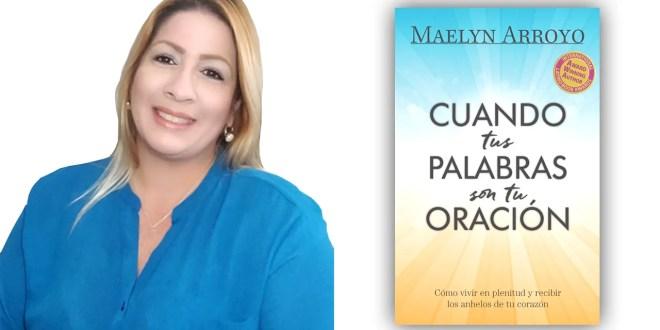 """Libro """"Cuando tus palabras son tu oración"""" de Maelyn Arroyo recibe varios reconocimientos"""