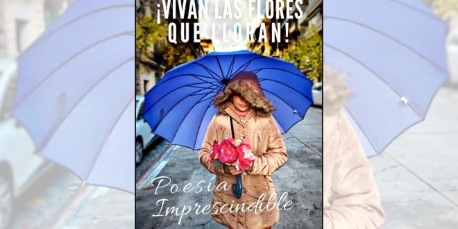 """Poemario """"¡Vivan las flores que lloran!: Poesía imprescindible"""" sigue su propósito misionero"""