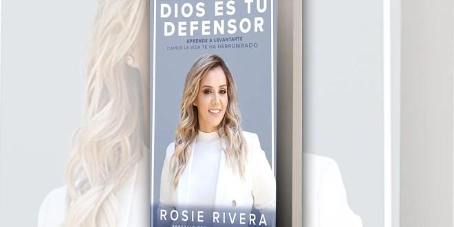 Dios es tu defensor, el nuevo libro de Rosie Rivera