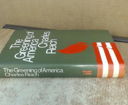 "A Half Century After Its Publication, What Can ""The Greening of America"" Tell Us About the United States Today?"