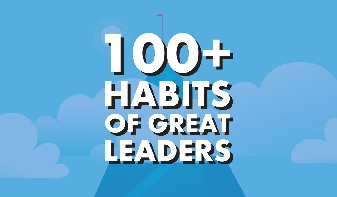 100+ Habits of Great Leaders