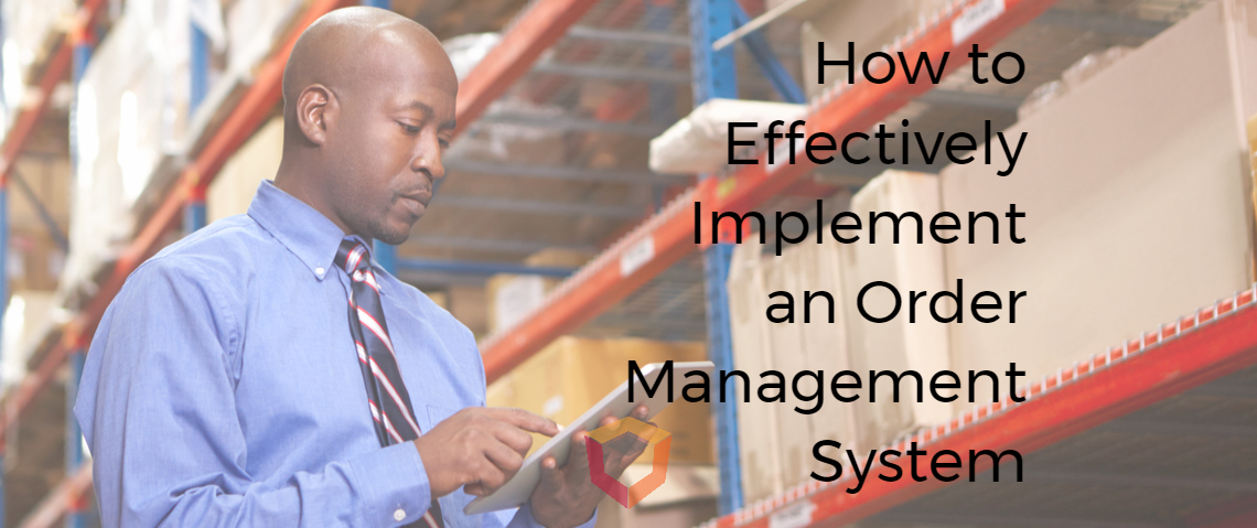 How to Effectively Implement an Order Management System