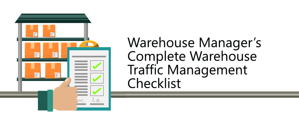 The Warehouse Manager's Complete Warehouse Traffic Management Checklist