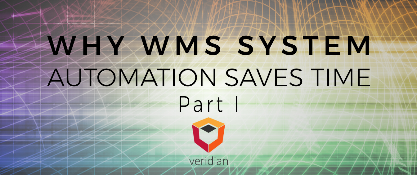 Why Warehouse Management System (WMS) System Test Automation Saves Time When Upgrading Your WMS – Part 1
