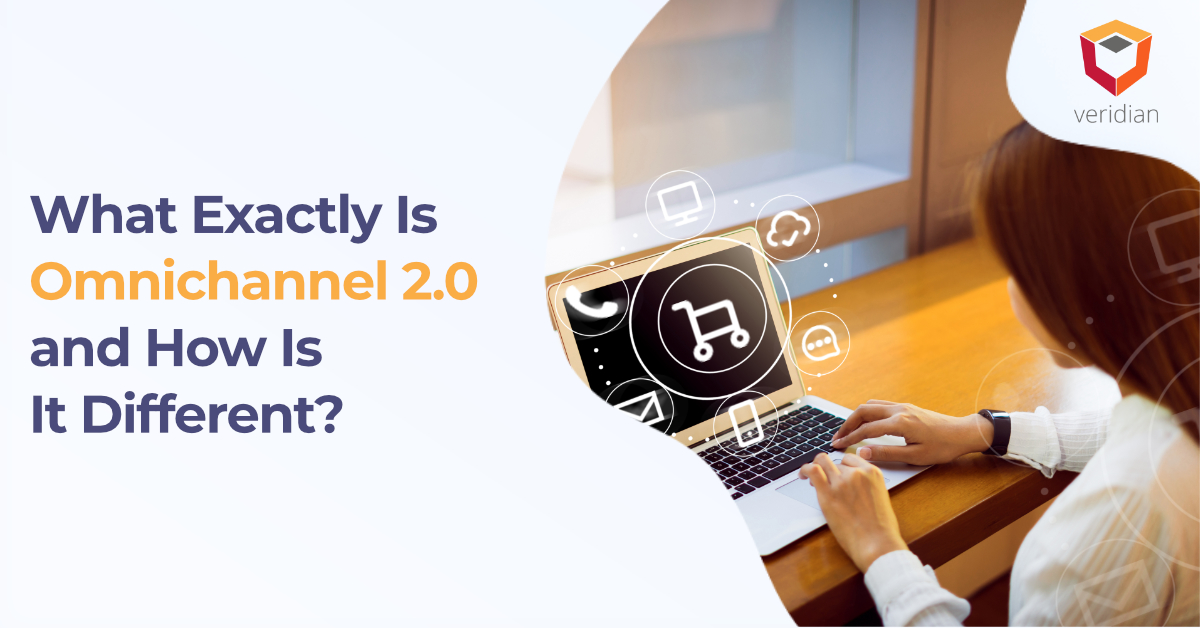 What Exactly Is Omnichannel 2.0 and How Is It Different?
