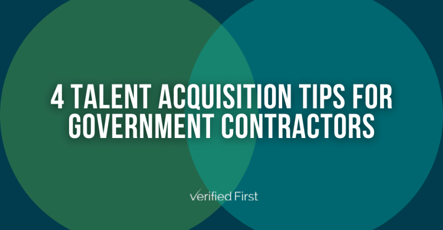 4 Talent Acquisition Tips for Government Contractors