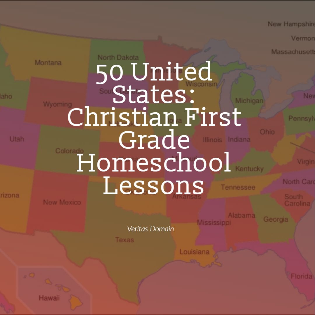 50 United States Christian First Grade Homeschool Lesson