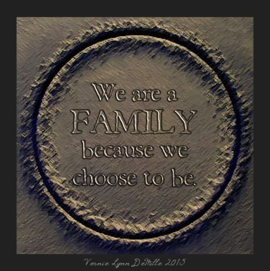 family because we choose to be