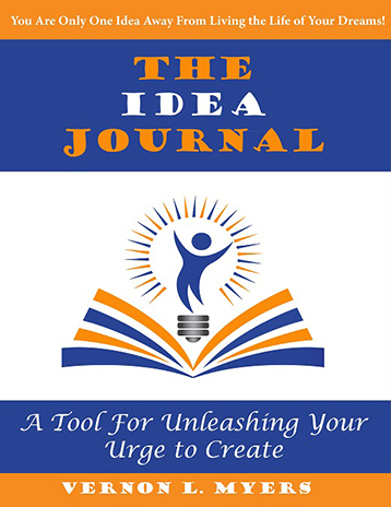 The Idea Journal: A Tool For Unleashing Your Urge to Create!- AVAILABLE Today at Amazon.com