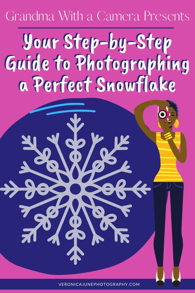 Pin image with snowflake and photographer and title for Perfect snowflake post