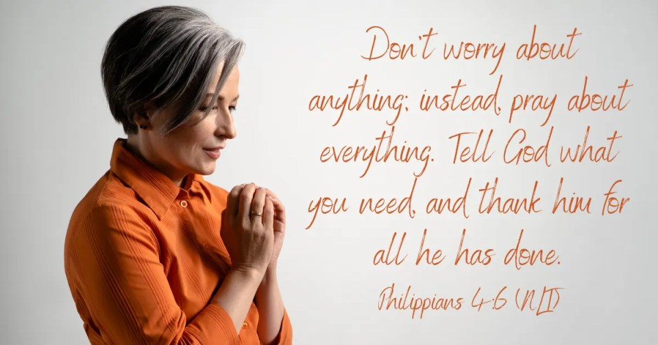 5 minute self care image with a woman praying and the verse Phil 6:8 Don't worry about anything;  instead pray about everything.